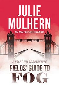 Fields' Guide to Fog by Julie Mulhern