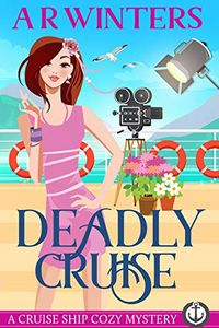 Deadly Cruise by A. R. Winters
