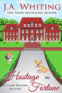 Hostage to Fortune by J. A. Whiting