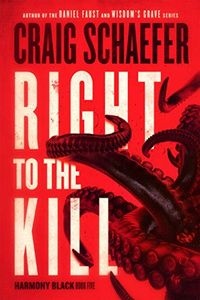 Right to the Kill by Craig Schaefer